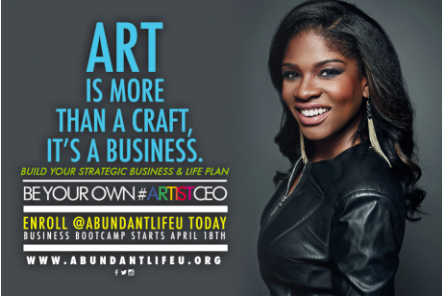 AbundantLifeU Is Launching New #ARTISTCEO Business Bootcamp in Hollywood April 18th